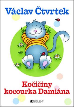 Kočičiny kocourka Damiána - Veronika Čtvrtečková | Booksquad.ink