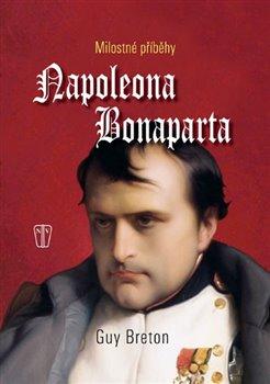 Obálka titulu Milostné příběhy Napoleona Bonaparta
