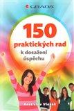 Obálka knihy 150 praktických rad k dosažení úspěchu