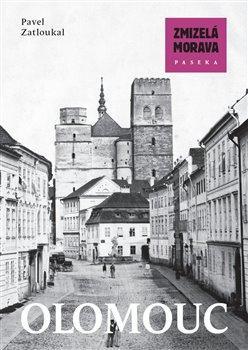 Obálka titulu Zmizelá Morava-Olomouc