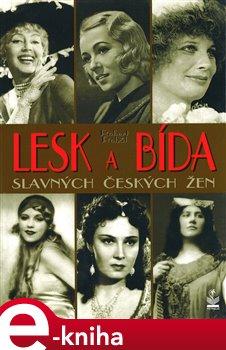 Obálka titulu Lesk a bída slavných českých žen
