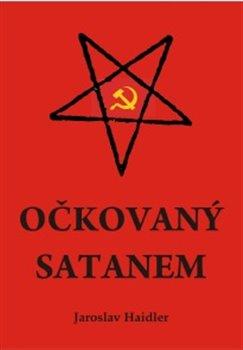 Obálka titulu Očkovaný Satanem