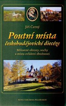 Obálka titulu Poutní místa českobudějovické diecéze
