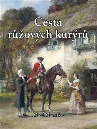 Cesta růžových kurýrů - Maxi Marysko | Booksquad.ink