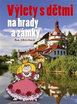 Obálka titulu Výlety s dětmi na hrady a zámky