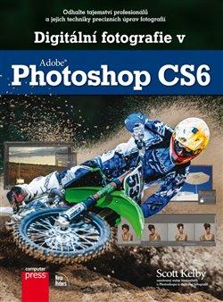 Obálka titulu Digitální fotografie v Adobe Photoshop CS6