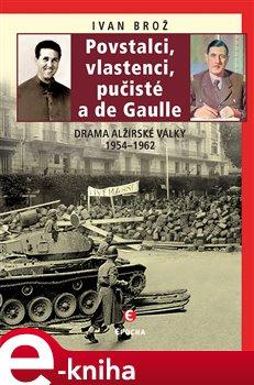 Obálka titulu Povstalci, vlastenci, pučisté a de Gaulle