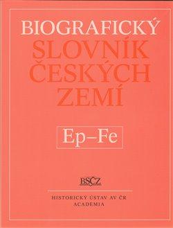 Obálka titulu Biografický slovník českých zemí Ep - Fe