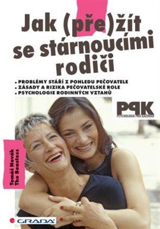Jak (pře)žít se stárnoucími rodiči - Tomáš Novák, | Booksquad.ink