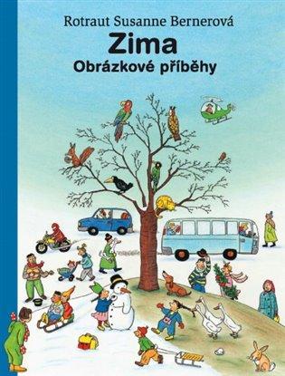 Zima:Obrázkové příběhy - Rotraut Susanne Bernerová | Booksquad.ink