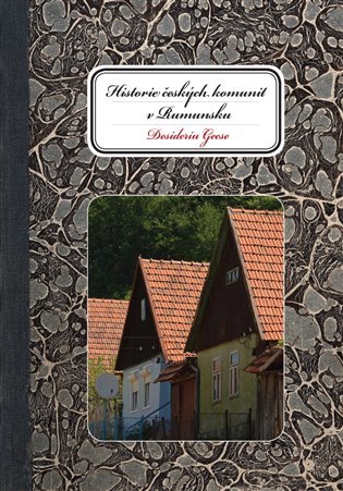Historie českých komunit v Rumunsku - Desideriu Gesce   Booksquad.ink