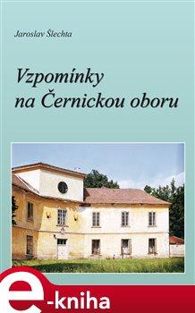 Vzpomínky na Černickou oboru - Jaroslav Šlechta e-kniha