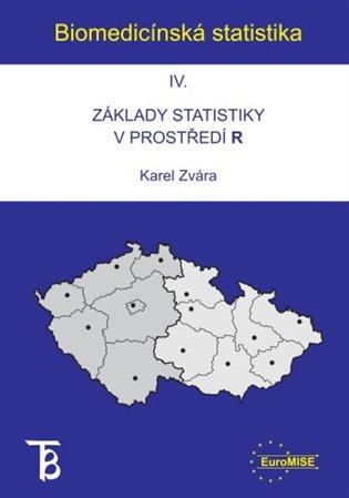 Biomedicínská statistika IV:Základy statistiky v prostředí R - Karel Zvára   Booksquad.ink