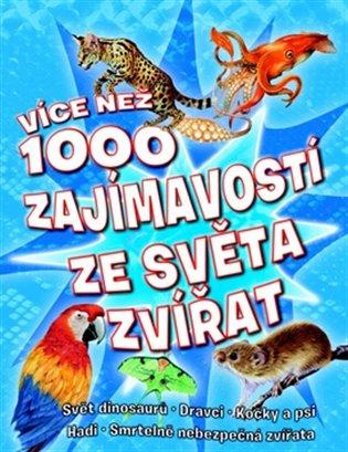Více než 1000 zajímavostí ze světa zvířat - - | Booksquad.ink