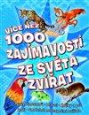 Obálka knihy Více než 1000 zajímavostí ze světa zvířat