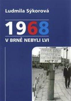 Obálka titulu 1968 v Brně nebyli lvi