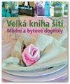 Obálka knihy Velká kniha šití - Módní a bytové doplňky