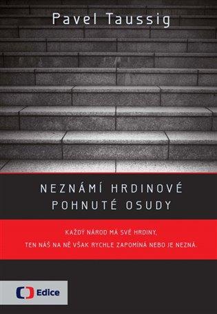 Neznámí hrdinové - Pavel Taussig   Booksquad.ink