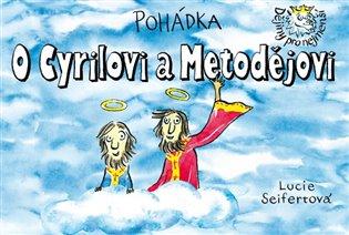 Pohádka o Cyrilovi a Metodějovi - Lucie Seifertová | Booksquad.ink