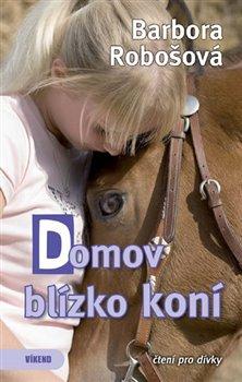 Obálka titulu Domov blízko koní