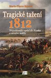 Obálka knihy Tragické tažení 1812