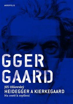 Obálka titulu Heidegger a Kierkegaard