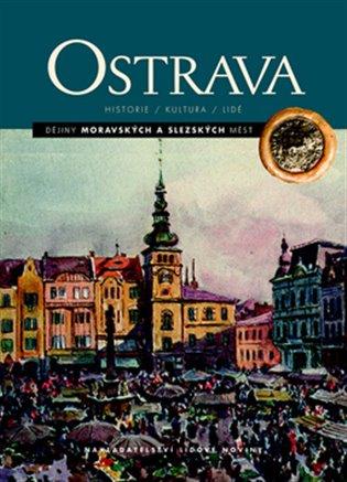 Ostrava:Dějiny moravských a slezských měst - Blažena Przybylová, | Booksquad.ink