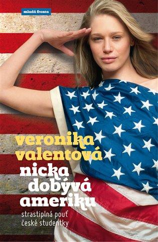 Nicka dobývá Ameriku - Veronika Valentová | Booksquad.ink