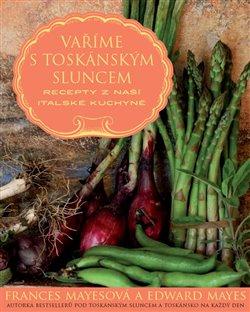Obálka titulu Vaříme s toskánským sluncem