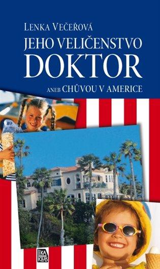 Jeho Veličenstvo doktor:aneb Chůvou v Americe - Lenka Večeřová   Booksquad.ink
