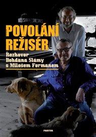 Jak se vlastně dostal Bohdan Sláma do důvěrného rozhovoru s Milošem Formanem? Jak vznikala kniha Povoláním režisér?