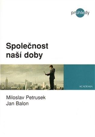 Společnost naší doby:Populární sociologie (ne)populárních problémů - Jan Balon, | Replicamaglie.com
