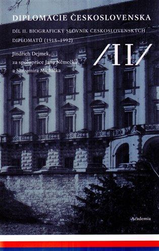 Diplomacie Československa II.:Biografický slovník československých diplomatů (1918-1992) - Jindřich Dejmek | Replicamaglie.com