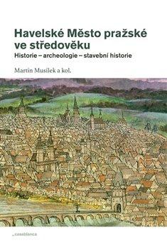 Obálka titulu Havelské Město pražské ve středověku