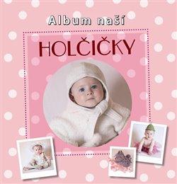 Obálka titulu Album naší holčičky