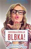 Obálka knihy Dokonalá žena je blbka!