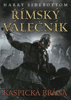 Obálka titulu Římský válečník: Kaspická brána