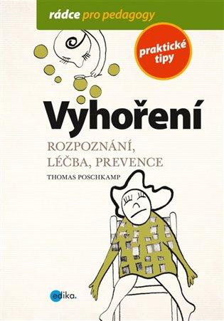 Vyhoření:Rozpoznání, léčba, prevence - Thomas Poschkamp   Booksquad.ink