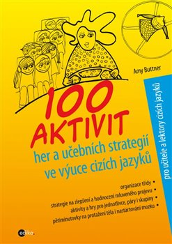 Obálka titulu 100 aktivit, her a učebních strategií ve výuce cizích jazyků