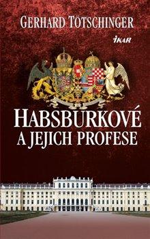 Obálka titulu Habsburkové a jejich profese