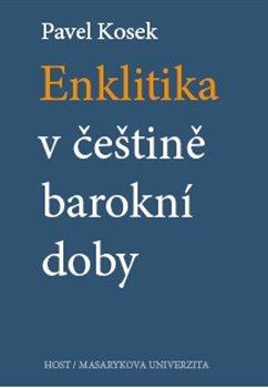 Obálka titulu Enklitika v češtině barokní doby
