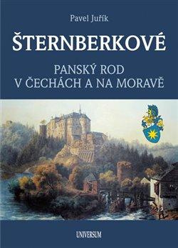 Obálka titulu Šternberkové, panský rod v Čechách a na Moravě