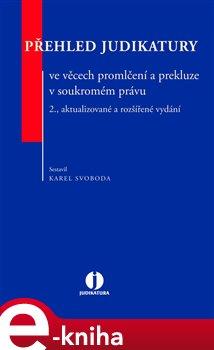 Obálka titulu Přehled judikatury ve věcech promlčení a prekluze v soukromém právu