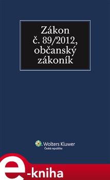 Obálka titulu Zákon č. 89/2012 Sb., občanský zákoník