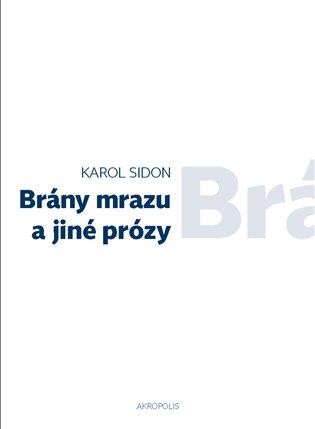Brány mrazu a jiné prózy - Eva Lorencová (ed.),   Booksquad.ink
