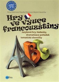 Obálka titulu Hry ve výuce francouzštiny