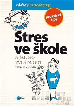 Obálka titulu Stres ve škole a jak ho zvládnout