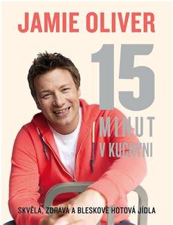 Obálka titulu Jamie Oliver - 15 minut v kuchyni