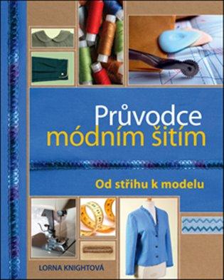 Průvodce módním šitím.:Od střihu k modelu. - Zdeňka Klimtová,   Replicamaglie.com