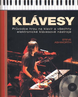Klávesy:Průvodce hrou na klavír a všechny elektronické klávesové nástroje - Steve Ashworth | Booksquad.ink